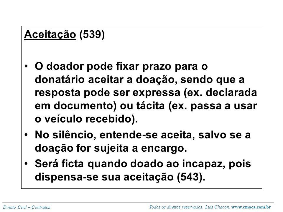 Todos os direitos reservados. Luis Chacon. www.cmoca.com.br Direito Civil – Contratos Características: -Unilateral (somente o doador se obriga) -Simpl