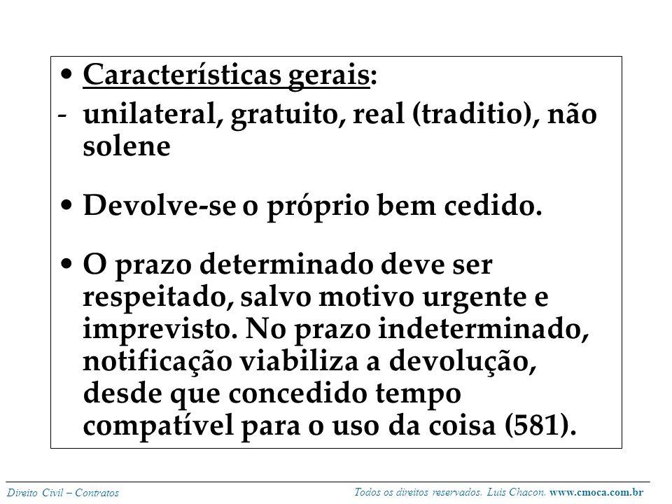 Todos os direitos reservados. Luis Chacon. www.cmoca.com.br Direito Civil – Contratos COMODATO Conceito: empréstimo gratuito de coisa não fungível, pa