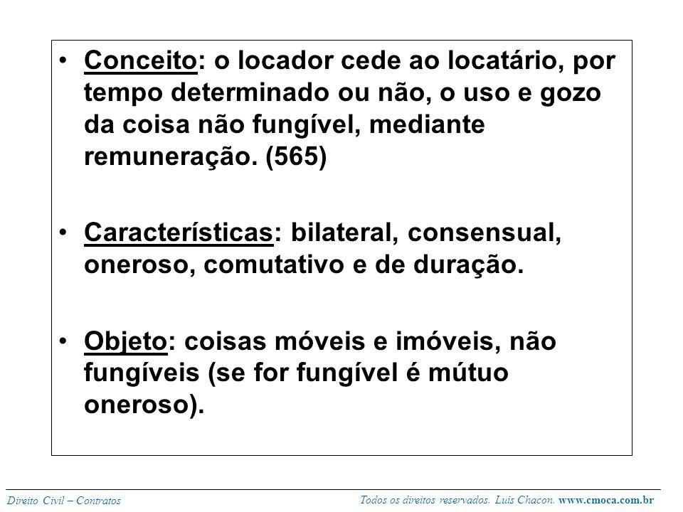 Todos os direitos reservados. Luis Chacon. www.cmoca.com.br Direito Civil – Contratos LOCAÇÃO DE COISAS Locação de imóvel: LI 8245.91 Trabalho é prest