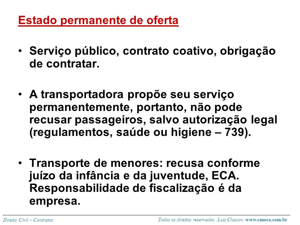 Todos os direitos reservados. Luis Chacon. www.cmoca.com.br Direito Civil – Contratos Deveres regulamentares das partes Cumprimento de horários e itin