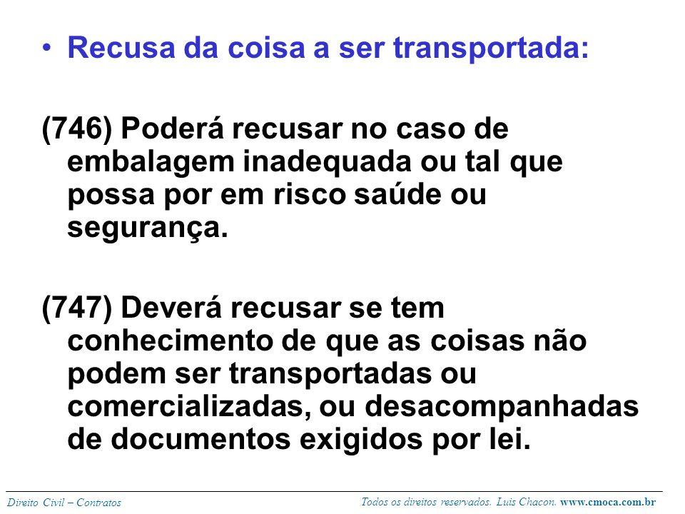 Todos os direitos reservados. Luis Chacon. www.cmoca.com.br Direito Civil – Contratos Obrigação do expedidor ou remetente: (743) Identificar perfeitam