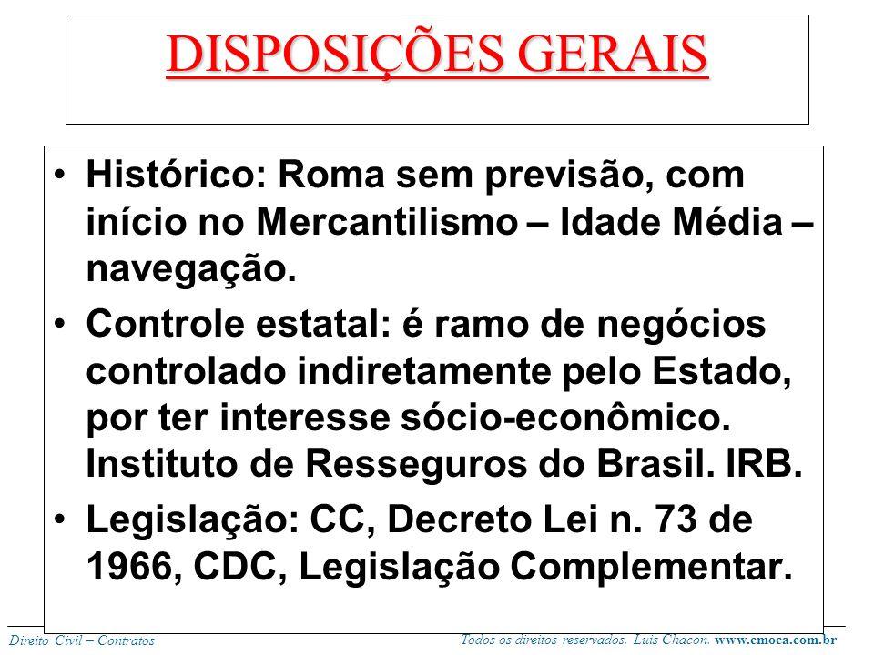 Todos os direitos reservados. Luis Chacon. www.cmoca.com.br Direito Civil – Contratos CONTRATO DE SEGURO (artigos 757 – 802) Segurador se obriga, medi