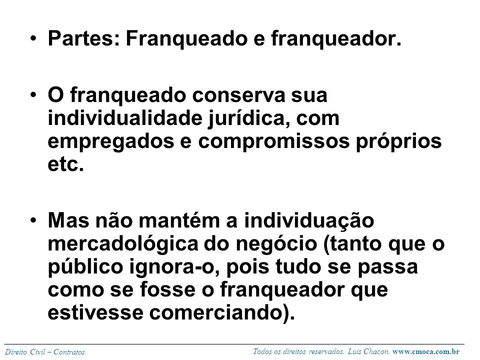 Todos os direitos reservados. Luis Chacon. www.cmoca.com.br Direito Civil – Contratos ELEMENTOS DO CONTRATO Consiste (A)em autorização ou licença de u