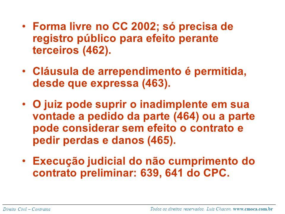 Todos os direitos reservados. Luis Chacon. www.cmoca.com.br Direito Civil – Contratos 9) CONTRATO PRELIMINAR Conceito: aquele pelo qual as partes se c