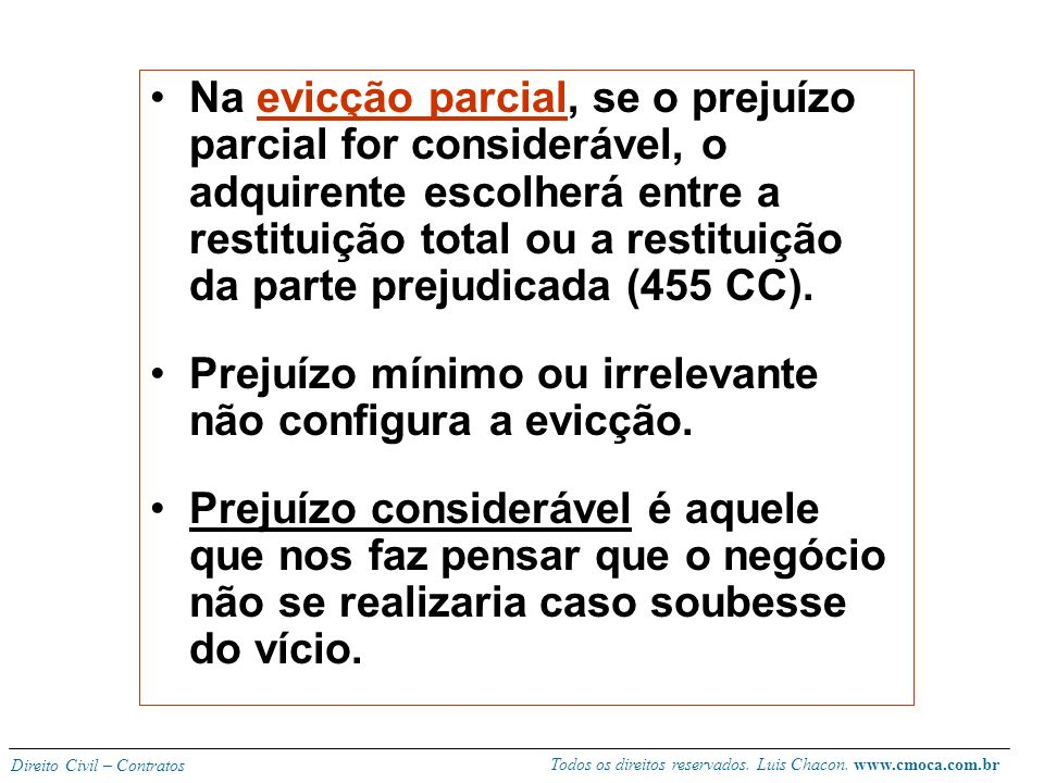 Todos os direitos reservados. Luis Chacon. www.cmoca.com.br Direito Civil – Contratos Geralmente o terceiro interessado entra com uma ação contra o ad