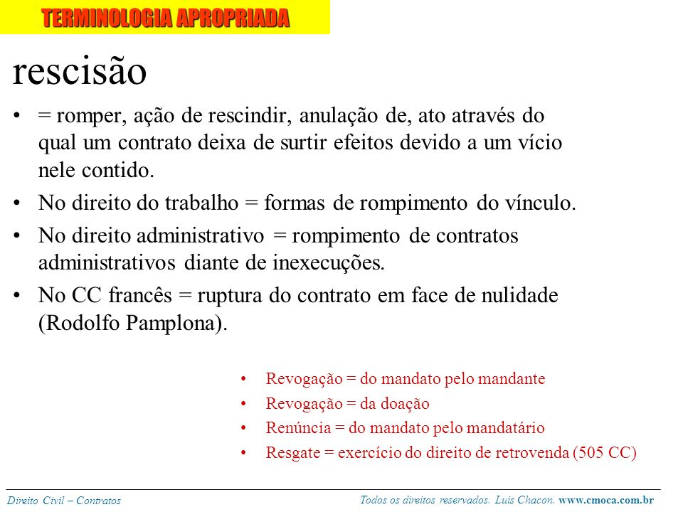 Todos os direitos reservados. Luis Chacon. www.cmoca.com.br Direito Civil – Contratos Extinção normal: a prestação ou cumprimento extinguem o contrato