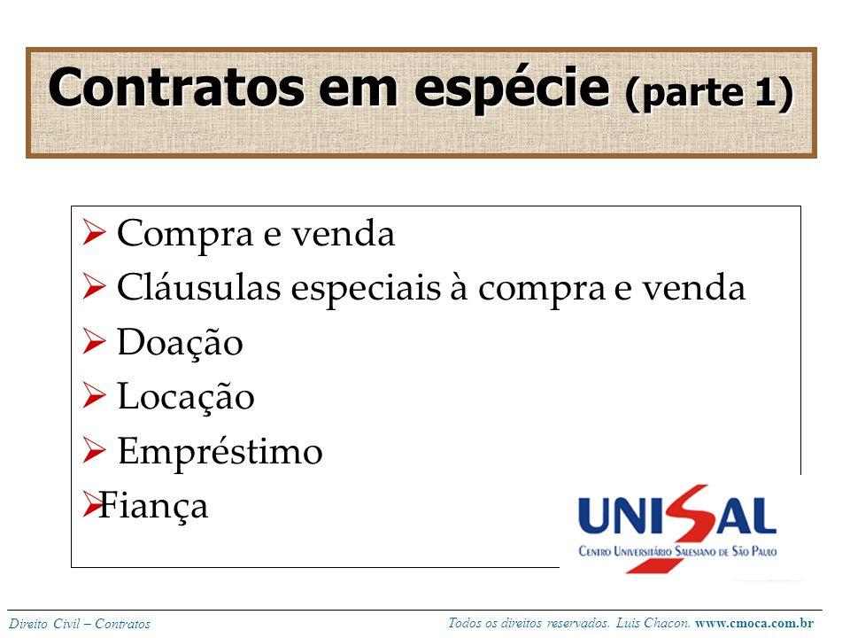Todos os direitos reservados. Luis Chacon. www.cmoca.com.br Direito Civil – Contratos AVALIAÇÃO P1: Teoria geral dos contratos; 2,0 pontos; dissertati