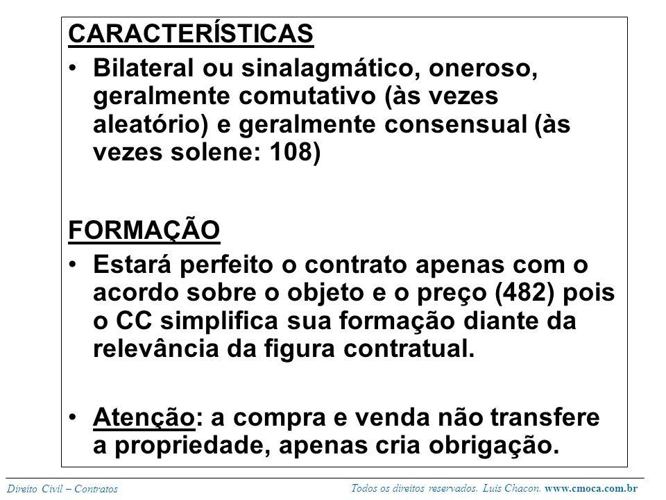 Todos os direitos reservados. Luis Chacon. www.cmoca.com.br Direito Civil – Contratos CONTRATO DE COMPRA E VENDA CONCEITO (art. 481) Contrato pelo qua