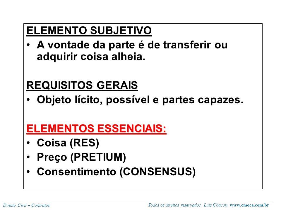 Todos os direitos reservados. Luis Chacon. www.cmoca.com.br Direito Civil – Contratos CARACTERÍSTICAS Bilateral ou sinalagmático, oneroso, geralmente
