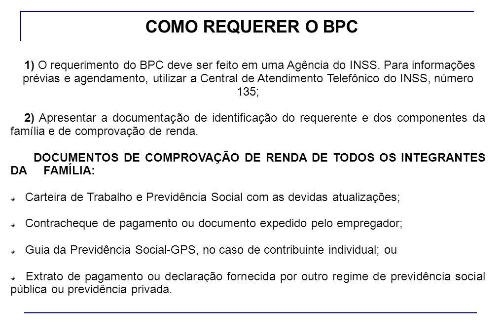 3) Entregar, obrigatoriamente, preenchidos e assinados pelo requerente ou por um representante legal, os seguintes formulários: a) Formularios de Requerimento de Benefício Assistencial; b) Declaração da Composição do Grupo e Renda Familiar.