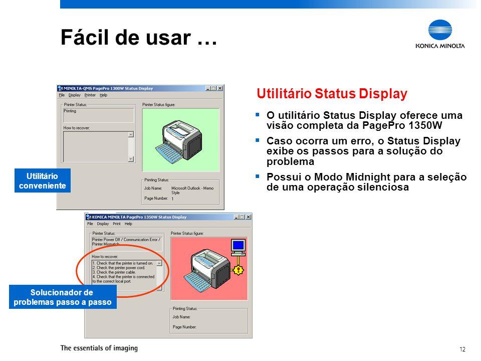 12 Fácil de usar … O utilitário Status Display oferece uma visão completa da PagePro 1350W Caso ocorra um erro, o Status Display exibe os passos para