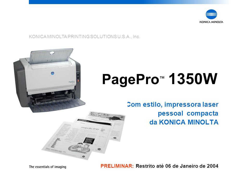 KONICA MINOLTA PRINTING SOLUTIONS U.S.A., Inc. Com estilo, impressora laser pessoal compacta da KONICA MINOLTA PagePro 1350W PRELIMINAR: Restrito até