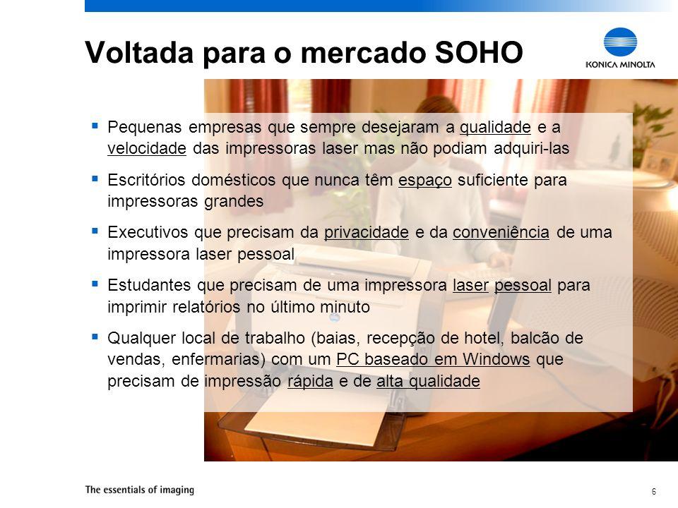 6 Voltada para o mercado SOHO Pequenas empresas que sempre desejaram a qualidade e a velocidade das impressoras laser mas não podiam adquiri-las Escri