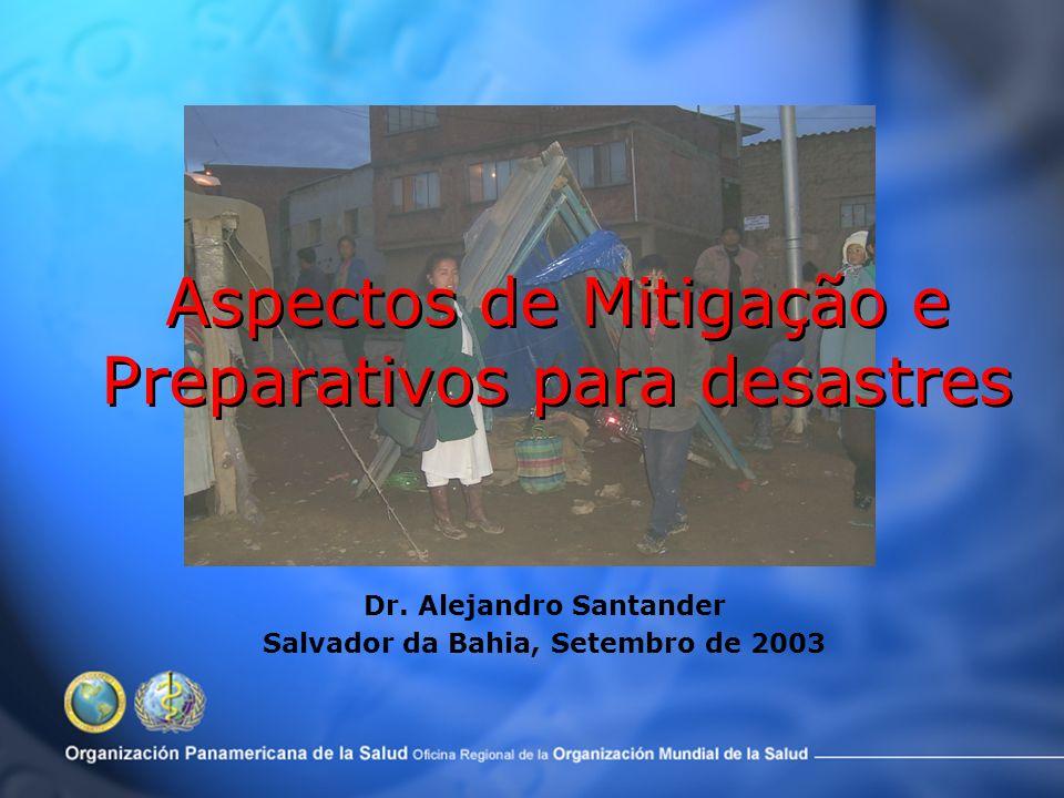 Aspectos de Mitigação e Preparativos para desastres Dr.