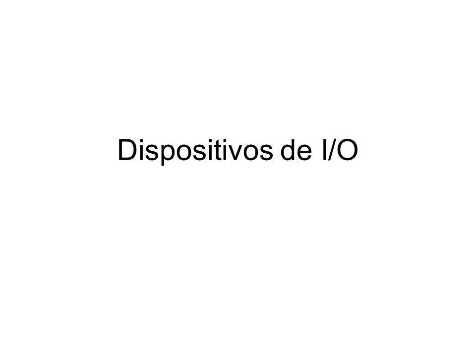 Dispositivos de I/O