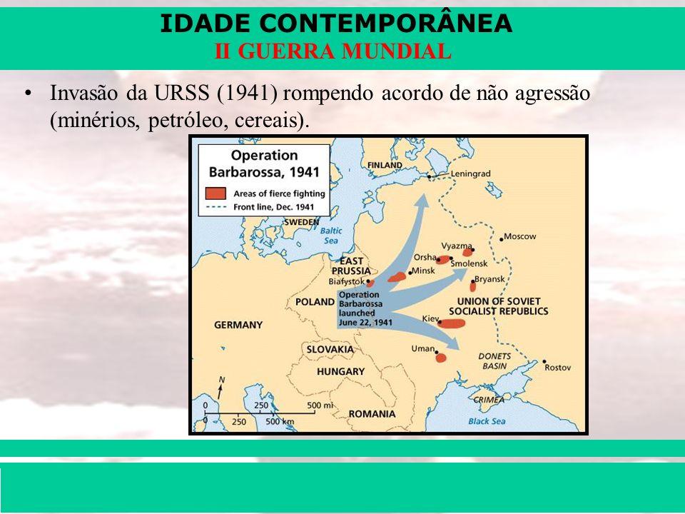 IDADE CONTEMPORÂNEA Prof. Iair iair@pop.com.br II GUERRA MUNDIAL Invasão da URSS (1941) rompendo acordo de não agressão (minérios, petróleo, cereais).