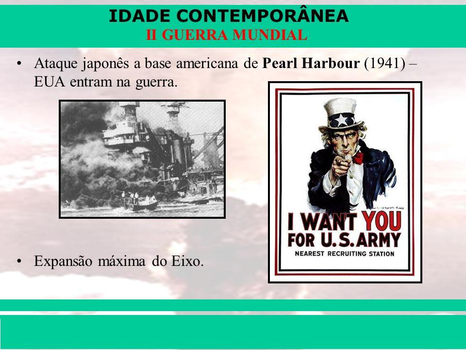 IDADE CONTEMPORÂNEA Prof. Iair iair@pop.com.br II GUERRA MUNDIAL Ataque japonês a base americana de Pearl Harbour (1941) – EUA entram na guerra. Expan