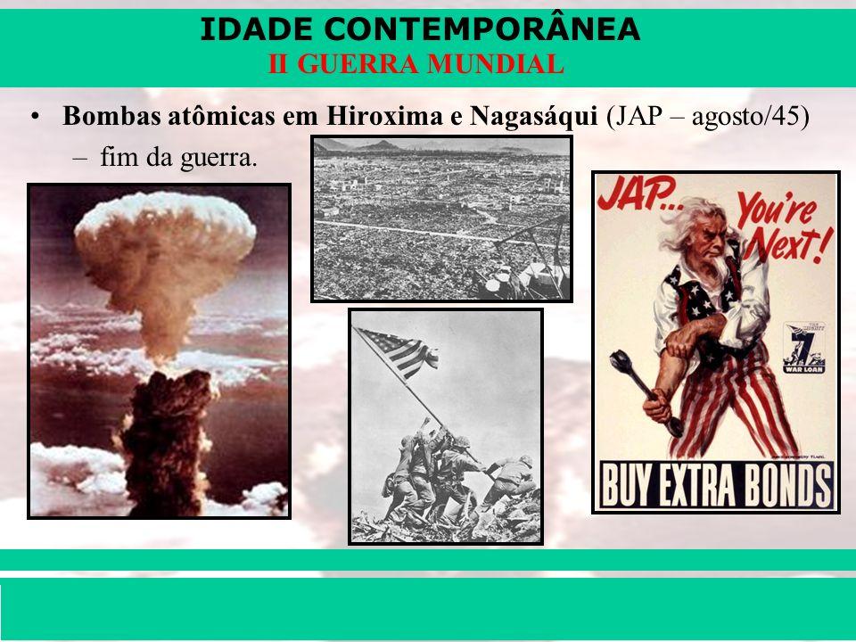 IDADE CONTEMPORÂNEA Prof. Iair iair@pop.com.br II GUERRA MUNDIAL Bombas atômicas em Hiroxima e Nagasáqui (JAP – agosto/45) –fim da guerra.