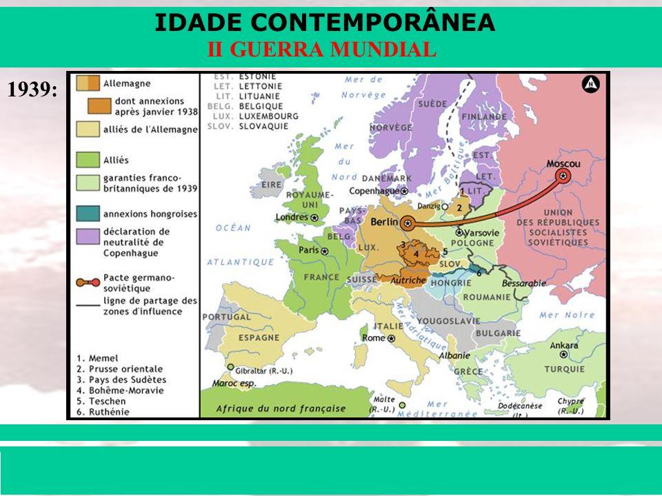 IDADE CONTEMPORÂNEA Prof. Iair iair@pop.com.br II GUERRA MUNDIAL 1940: