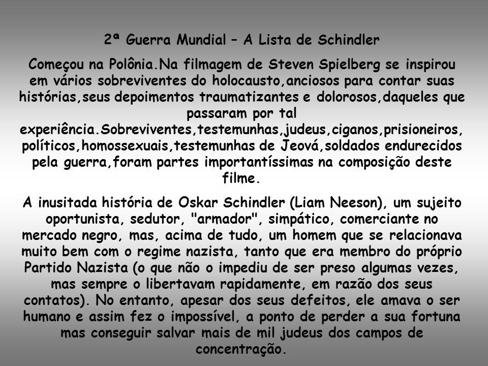 2ª Guerra Mundial – A Lista de Schindler Começou na Polônia.Na filmagem de Steven Spielberg se inspirou em vários sobreviventes do holocausto,anciosos