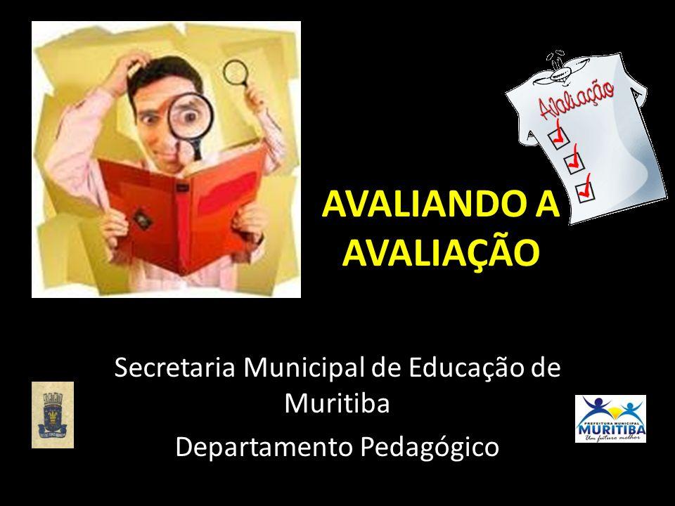 AVALIANDO A AVALIAÇÃO Secretaria Municipal de Educação de Muritiba Departamento Pedagógico