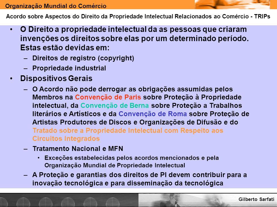 Organização Mundial do Comércio www.e-deliver.com.brGilberto Sarfati Acordo sobre Aspectos do Direito da Propriedade Intelectual Relacionados ao Comér