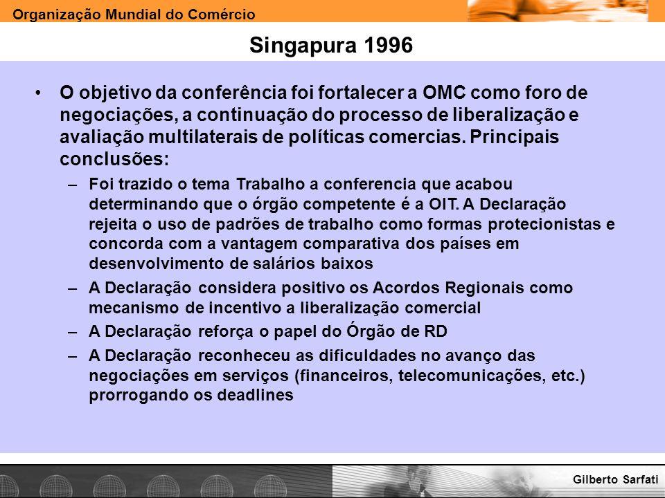 Organização Mundial do Comércio www.e-deliver.com.brGilberto Sarfati Singapura 1996 O objetivo da conferência foi fortalecer a OMC como foro de negoci
