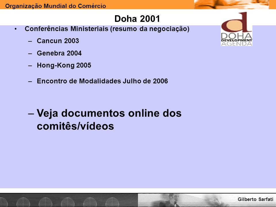 Organização Mundial do Comércio www.e-deliver.com.brGilberto Sarfati Doha 2001 Conferências Ministeriais (resumo da negociação) –Cancun 2003 –Genebra