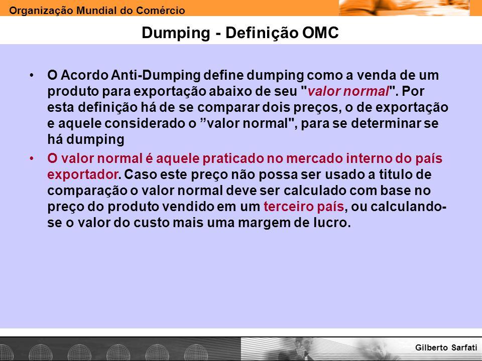 Organização Mundial do Comércio www.e-deliver.com.brGilberto Sarfati Dumping - Definição OMC O Acordo Anti-Dumping define dumping como a venda de um p