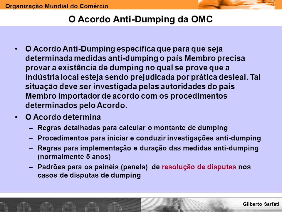 Organização Mundial do Comércio www.e-deliver.com.brGilberto Sarfati O Acordo Anti-Dumping da OMC O Acordo Anti-Dumping especifica que para que seja d