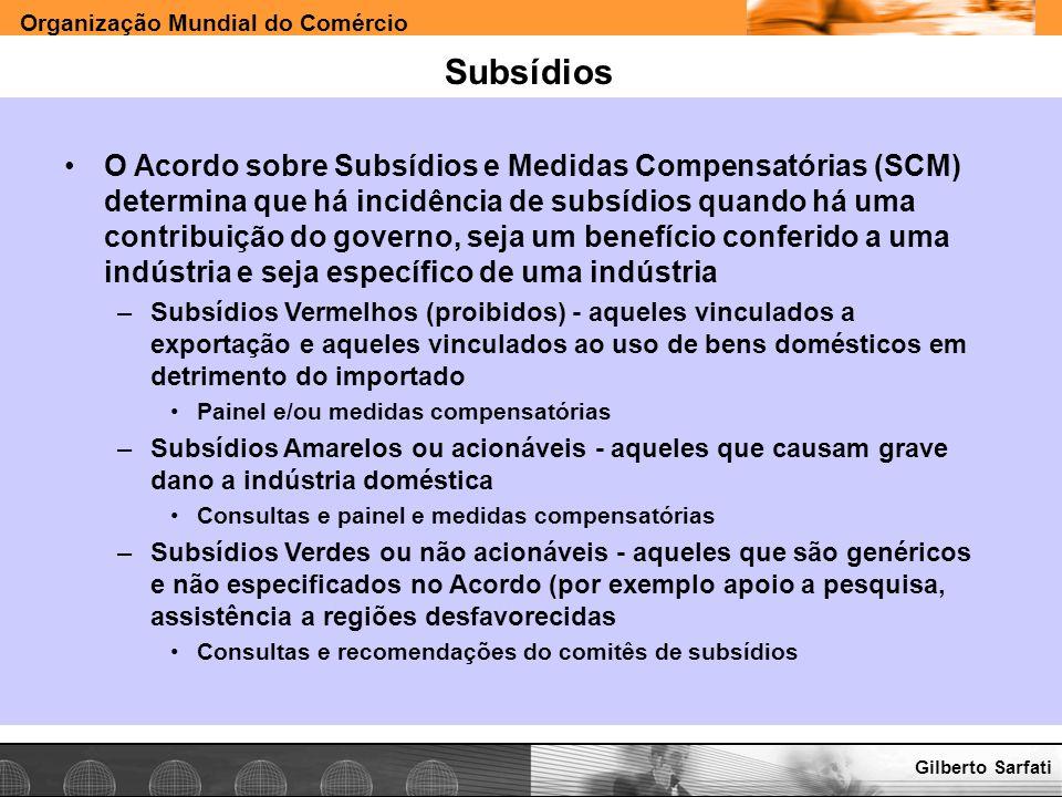 Organização Mundial do Comércio www.e-deliver.com.brGilberto Sarfati Subsídios O Acordo sobre Subsídios e Medidas Compensatórias (SCM) determina que h