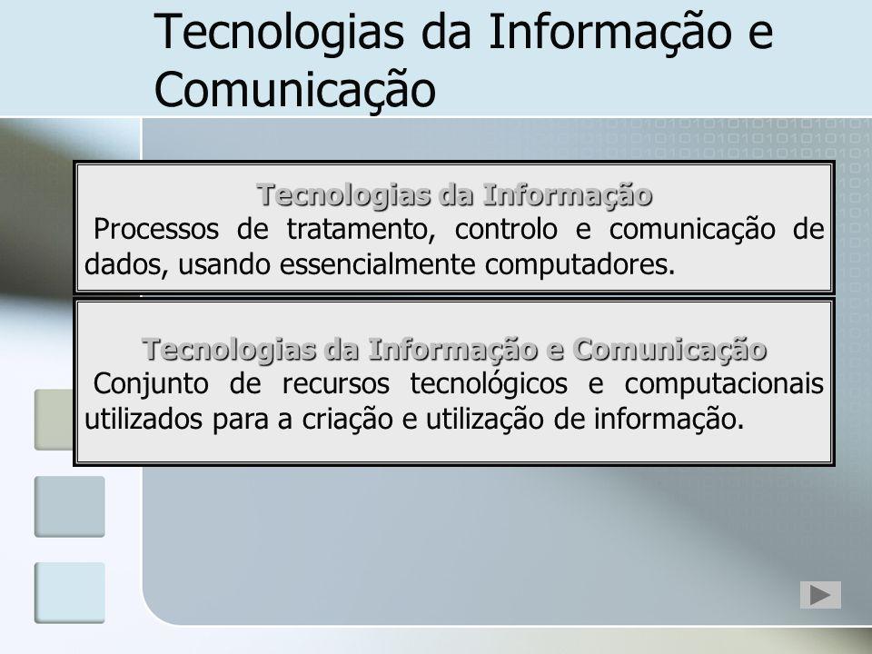 Tecnologias da Informação e Comunicação Técnica; Tecnologia; Informação; Informação Comunicação. Tecnologias da Informação Processos de tratamento, co