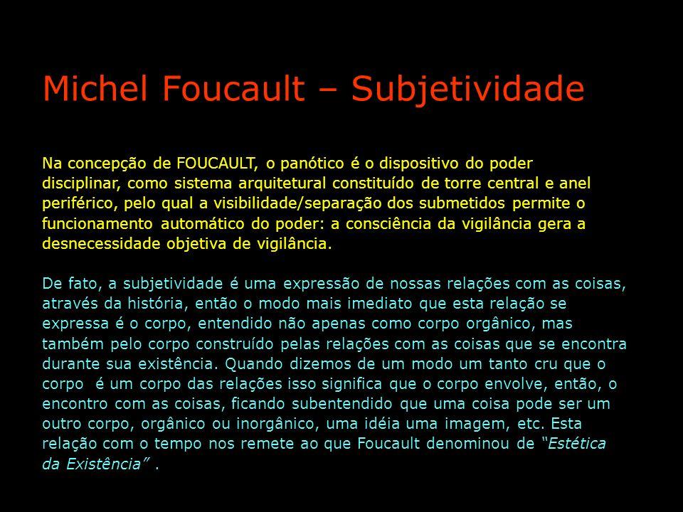 Na concepção de FOUCAULT, o panótico é o dispositivo do poder disciplinar, como sistema arquitetural constituído de torre central e anel periférico, p