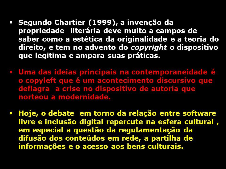 Segundo Chartier (1999), a invenção da propriedade literária deve muito a campos de saber como a estética da originalidade e a teoria do direito, e te