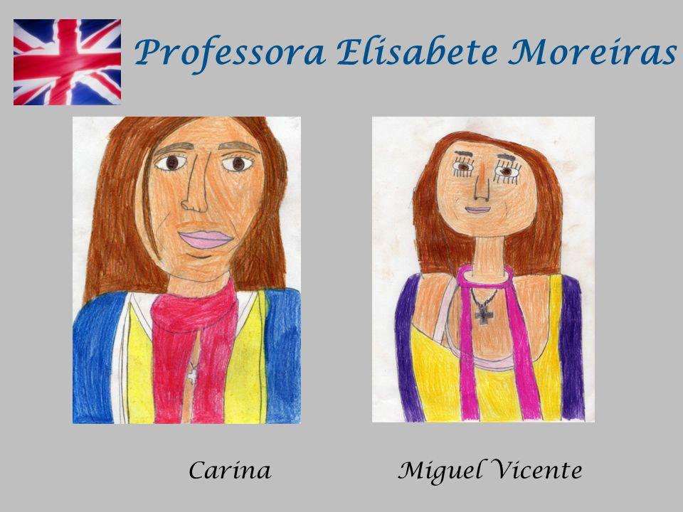 Professora Elisabete Moreiras CarinaMiguel Vicente