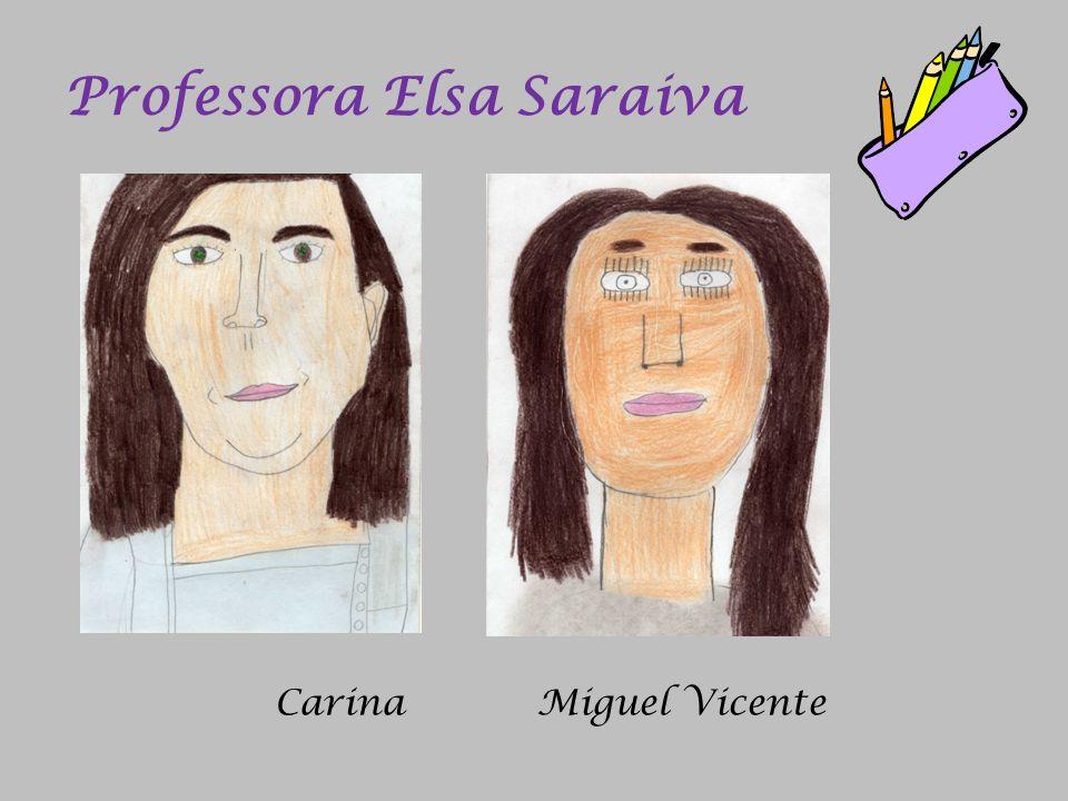Professora Elsa Saraiva CarinaMiguel Vicente