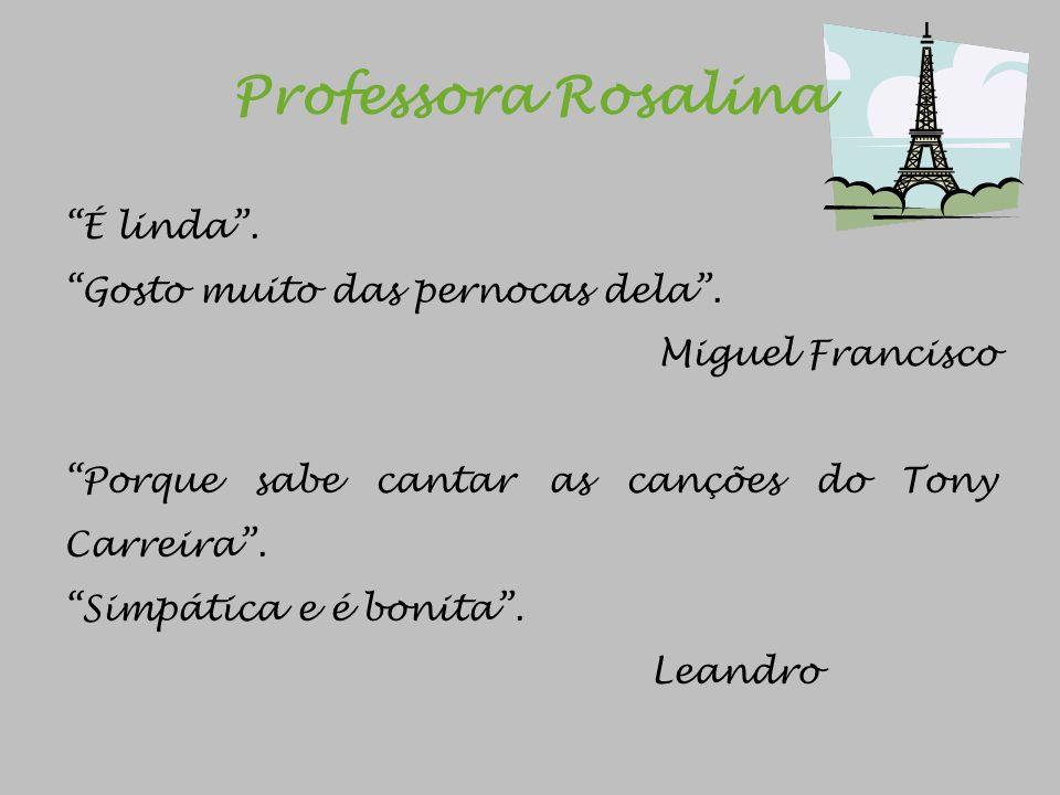 Professora Helena Mendo Dá muitos beijinhos e carinho.