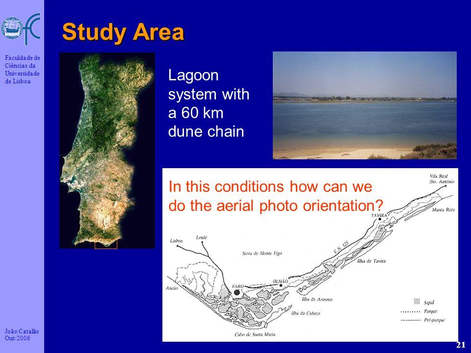 João Catalão Out/2006 Faculdade de Ciências da Universidade de Lisboa 21 Study Area Lagoon system with a 60 km dune chain In this conditions how can w