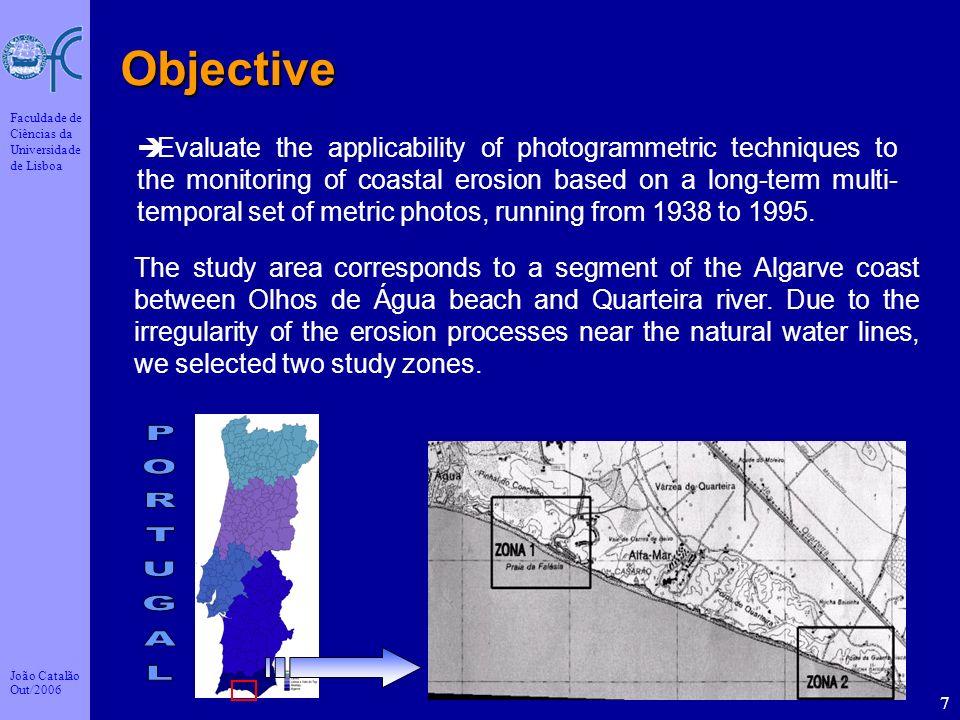 João Catalão Out/2006 Faculdade de Ciências da Universidade de Lisboa 7 Evaluate the applicability of photogrammetric techniques to the monitoring of