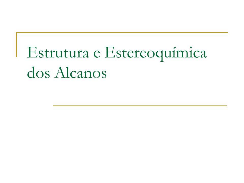 Estrutura e Estereoquímica dos Alcanos