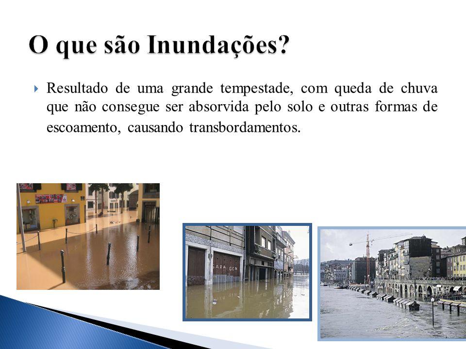 Resultado de uma grande tempestade, com queda de chuva que não consegue ser absorvida pelo solo e outras formas de escoamento, causando transbordament