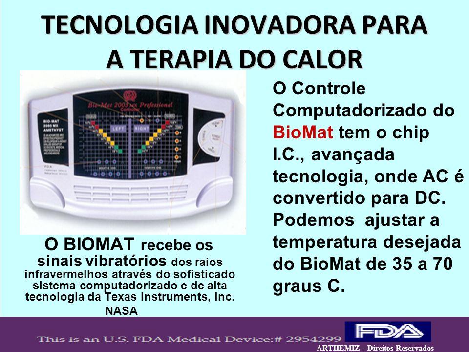 7 TECNOLOGIA INOVADORA PARA A TERAPIA DO CALOR O BIOMAT recebe os sinais vibratórios dos raios infravermelhos através do sofisticado sistema computado