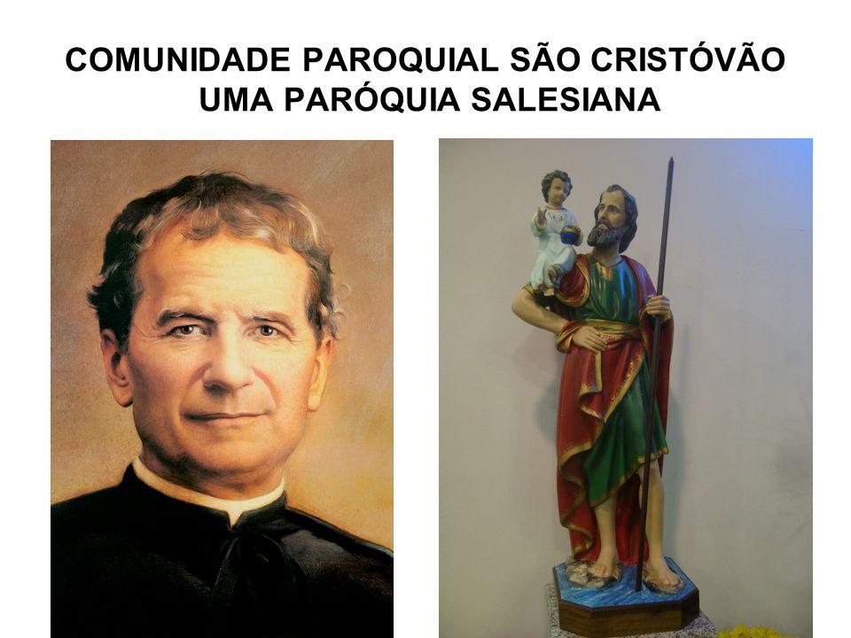 Paróquia de São Cristóvão Uma Paróquia Salesiana Dom Bosco