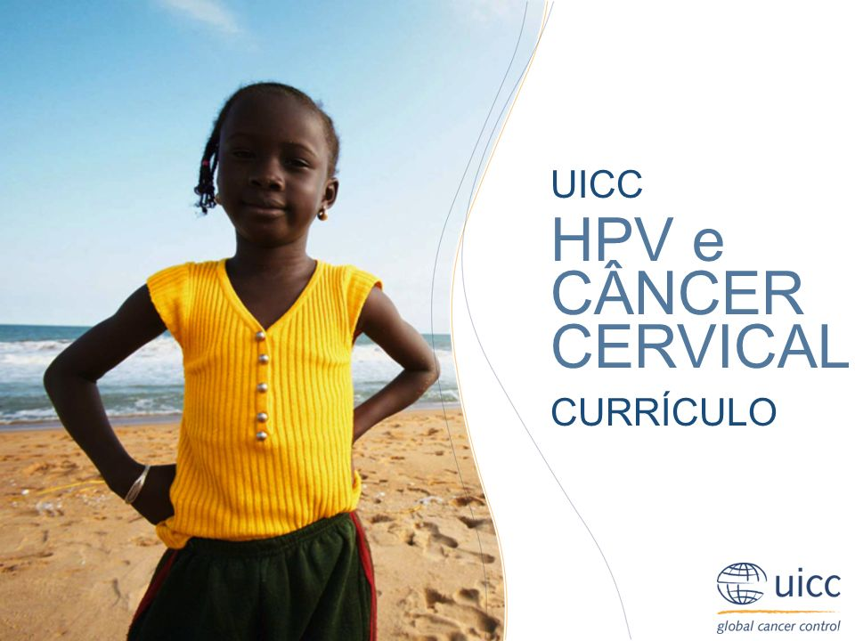 UICC HPV and Cervical Cancer Curriculum Chapter 2.b.