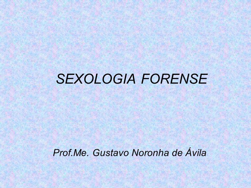 SEXOLOGIA FORENSE Prof.Me. Gustavo Noronha de Ávila