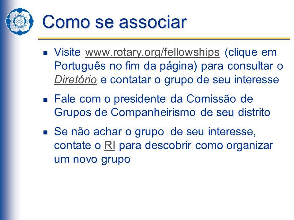 Materiais on-line Em www.rotary.org/fellowships você encontra:www.rotary.org/fellowships Manual dos Grupos de Companheirismo do Rotary (729-PT) Folheto dos Grupos de Companheirismo Lista para sugestões de Grupos de Companheirismo Diretório de administradores dos Grupos de Companheirismo Formulário para criação de Grupos de Companheirismo (Rotary Fellowships Application Form)