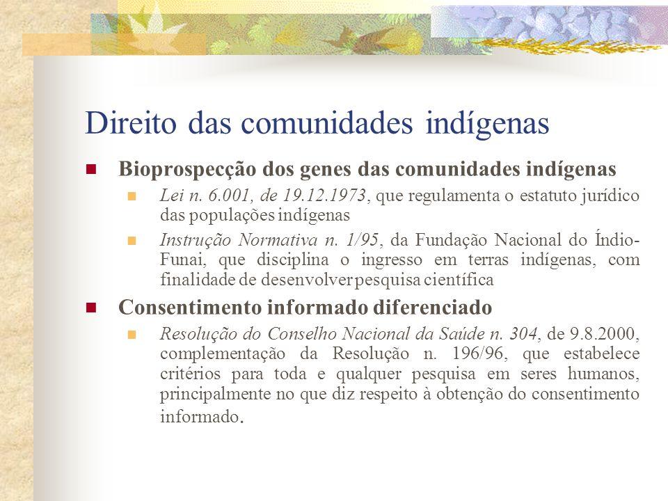 Direito das comunidades indígenas Bioprospecção dos genes das comunidades indígenas Lei n. 6.001, de 19.12.1973, que regulamenta o estatuto jurídico d