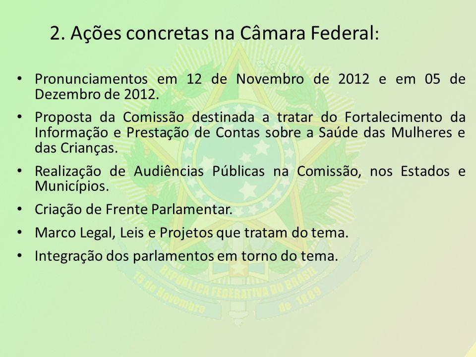 2. Ações concretas na Câmara Federal : Pronunciamentos em 12 de Novembro de 2012 e em 05 de Dezembro de 2012. Proposta da Comissão destinada a tratar