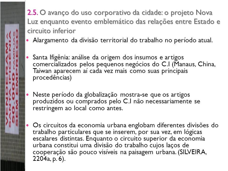 2.5. O avanço do uso corporativo da cidade: o projeto Nova Luz enquanto evento emblemático das relações entre Estado e circuito inferior Alargamento d