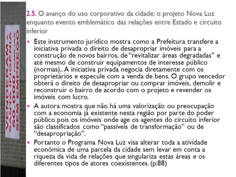 2.5. O avanço do uso corporativo da cidade: o projeto Nova Luz enquanto evento emblemático das relações entre Estado e circuito inferior Este instrume